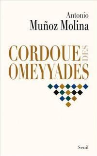 Cordoue des Omeyyades- Munos Molina