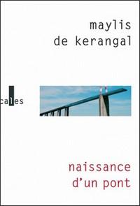 Kérangal Naissance d'un pont